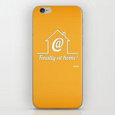 Finally at home iPhone & iPod Skin