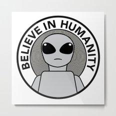Believe in Humanity Metal Print
