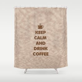 Keep Calm and Drink Coffee Typography Shower Curtain