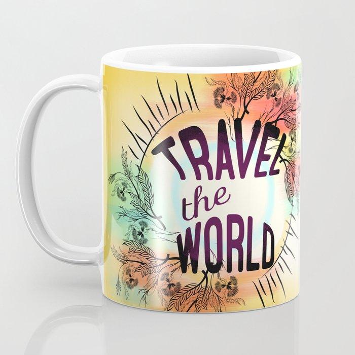 Travel the World Coffee Mug by famenxt   Society6
