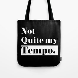 Not Quite my Tempo - Black Tote Bag