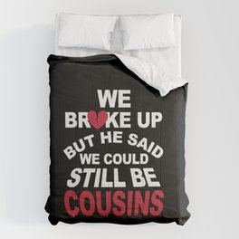 Funny Redneck Break Up Relationship Gag Gifts We Broke Up Comforters