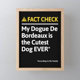 Dogue De Bordeaux Dog Owner Funny Fact Check Family Gift Framed Mini Art Print