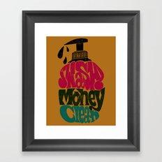 Wash Money Clean Framed Art Print