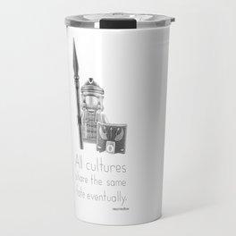 Rome - All Cultures Share the Same Fate Eventually Travel Mug