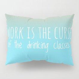 Drinking Pillow Sham