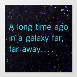 A long time ago SW Quote Canvas Print
