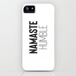 Namaste Humble iPhone Case