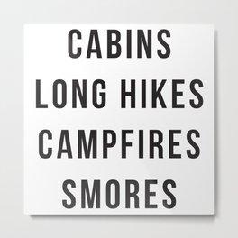 Cabins Long Hikes Campfires Smores Metal Print