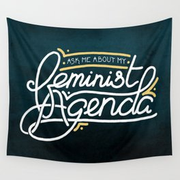 Ask Me About My Feminist Agenda Wall Tapestry