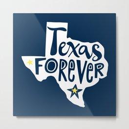 Texas Forever Metal Print