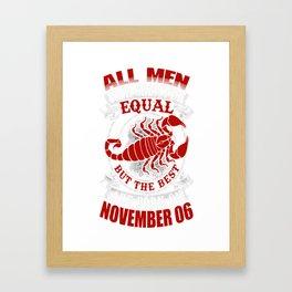 Best-Men-Are-Born-on-November-06---Scorpio---Sao-chép Framed Art Print