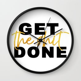 Get the Shit Done Motivational Wall Clock