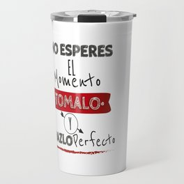 No esperes el Momento Travel Mug