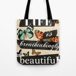 Life is Breathtakingly Beautiful Tote Bag