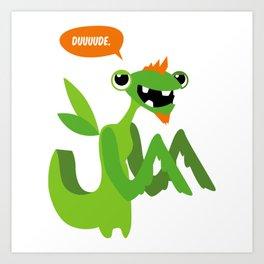 Grasshopper - Dude. Art Print