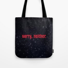 sorry, neither. Tote Bag