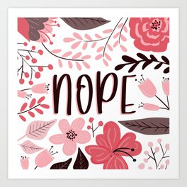 NOPE - Floral Phrases Art Print