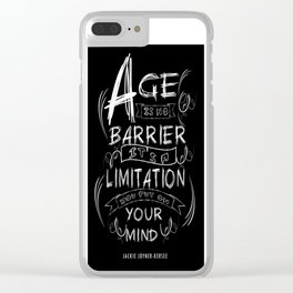 Age is no barrier Life Inspirational Typography Quote Design Clear iPhone Case