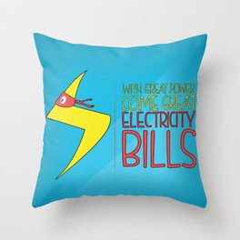 With Great Powers Comes Great Electricity Bills Throw Pillow