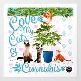 Love My Cats and Cannabis Art Print