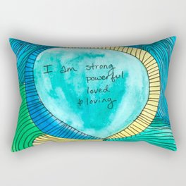 I am strong, powerful, loved, and loving Rectangular Pillow