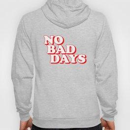 No Bad Days 2 Hoody