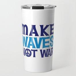 Make Waves Not War, Swim Team Swimmers Travel Mug
