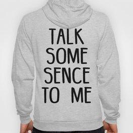 Talk some sense to me Hoody