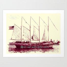 Never sail under false colors Art Print