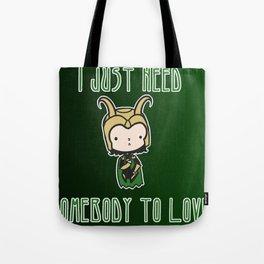 Loki wants love Tote Bag