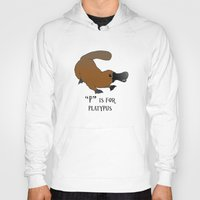 """platypus Hoodies featuring """"P"""" is for Platypus by Dale B"""
