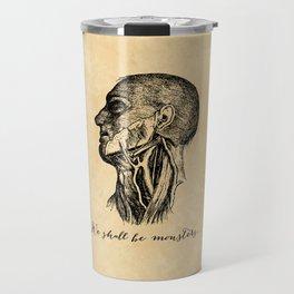 Frankenstein - Mary Shelley - We Shall Be Monsters Travel Mug