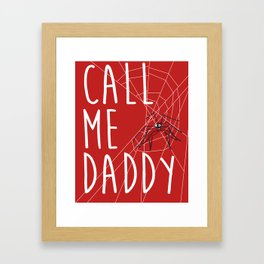 Call Me Daddy Framed Art Print