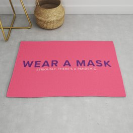 Wear A Mask. Seriously. There's a Pandemic Rug
