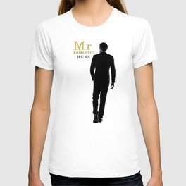 Mr. Romantic - By JA Huss T-shirt