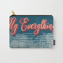 My everything, my Lorem Ipsum Carry-All Pouch