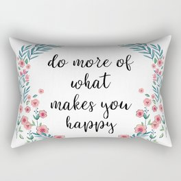 What Makes You Happy - Flower Quote Rectangular Pillow