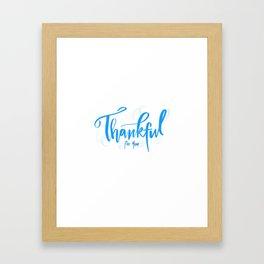 Thankful for you Framed Art Print