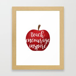 Teach Encourage Inspire Framed Art Print
