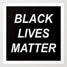 BLACK LIVES MATTER // QUOTE Art Print