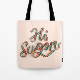 HI SUGAR Tote Bag