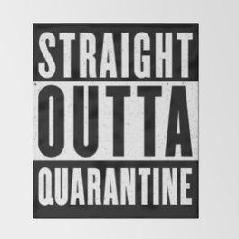 Straight Outta Quarantine Throw Blanket