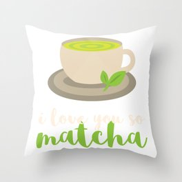 Valentine   I Love You So Matcha Throw Pillow