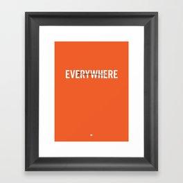 Everywhere. Framed Art Print