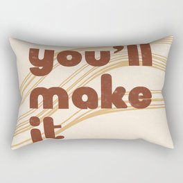 You'll Make It Rectangular Pillow