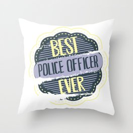Best Police Officer Ever Throw Pillow