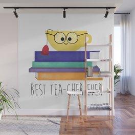 Best TEAcher Ever Wall Mural