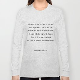 Shakespeare's Sonnet 116 Quote Long Sleeve T-shirt