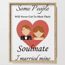 Show your endless infinite love Soulmate T-Shirt Married Serving Tray
